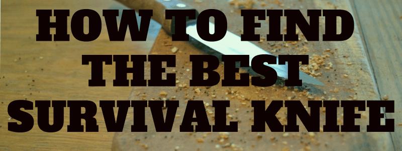 How to find the best outdoor survival knife