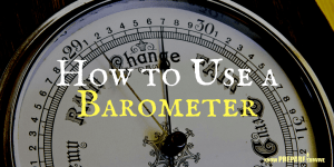 How to Use a Barometer