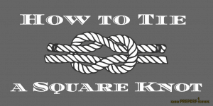How to Tie a Square Knot
