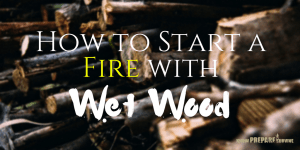 How to Start a Fire with Wet Wood