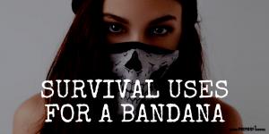 Survival Uses for a Bandana